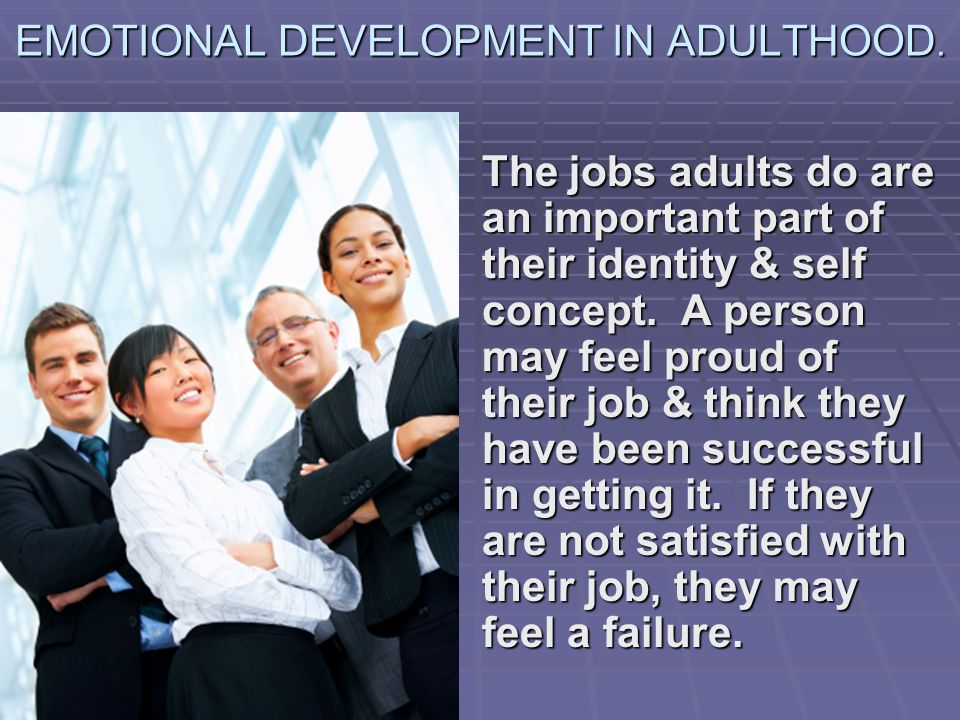 EMOTIONAL DEVELOPMENT IN ADULTHOOD.