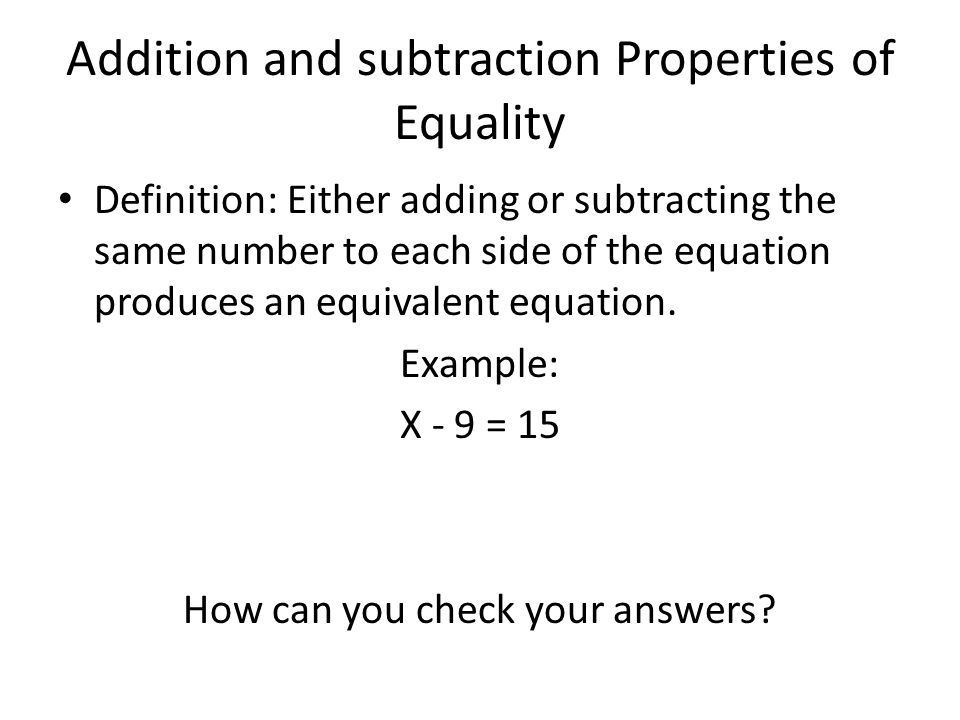 Addition and subtraction Properties of Equality