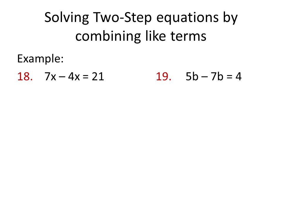Solving Two-Step equations by combining like terms