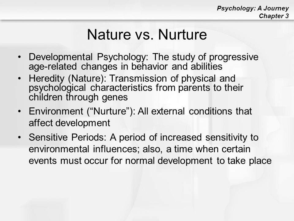 the effects of nature or nurture on early human development essay Early exposure to developmentally protective factors may attenuate the impact of  later exposure to developmental risk factors (steeling) principles underlying.