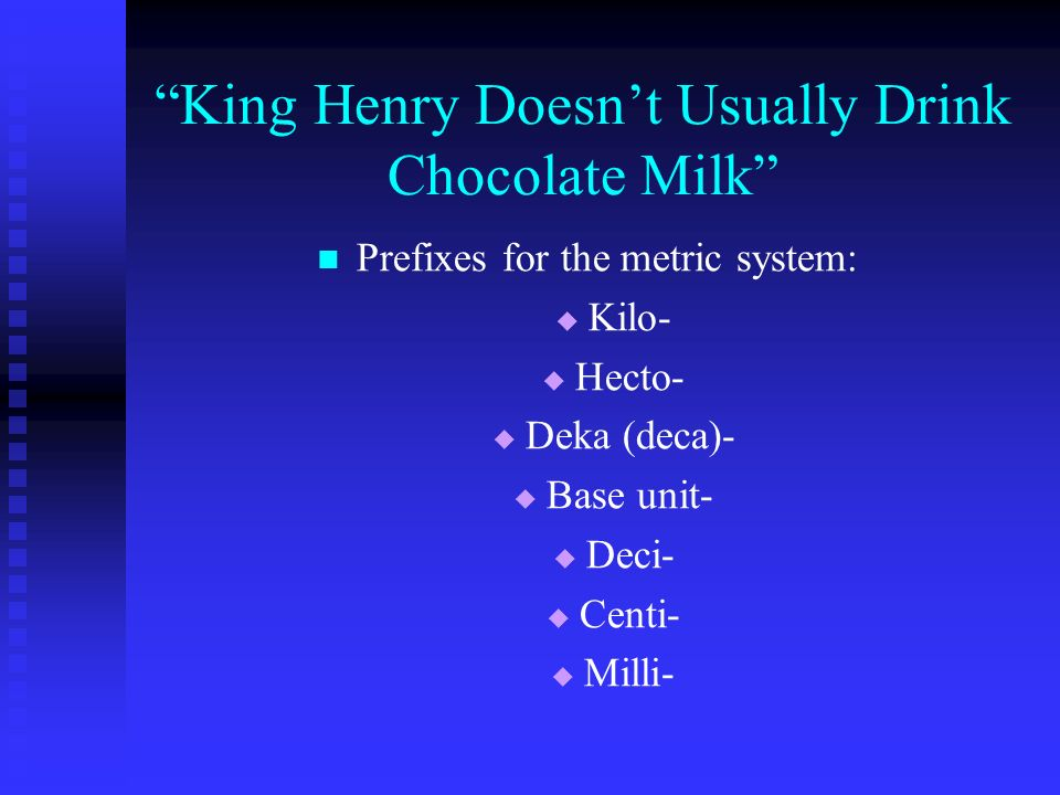 King Henry Doesn't Usually Drink Chocolate Milk