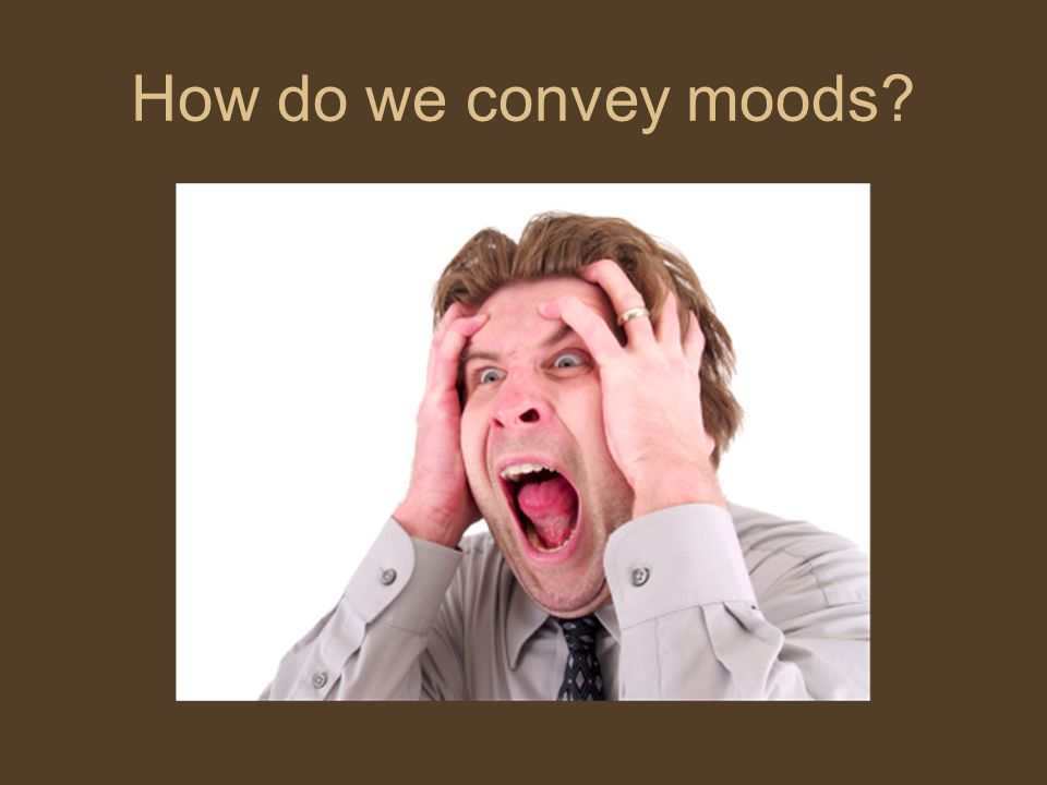 How do we convey moods