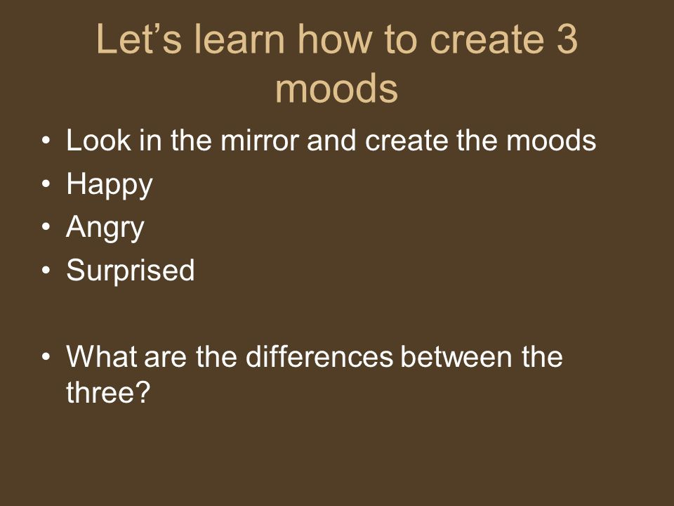 Let's learn how to create 3 moods