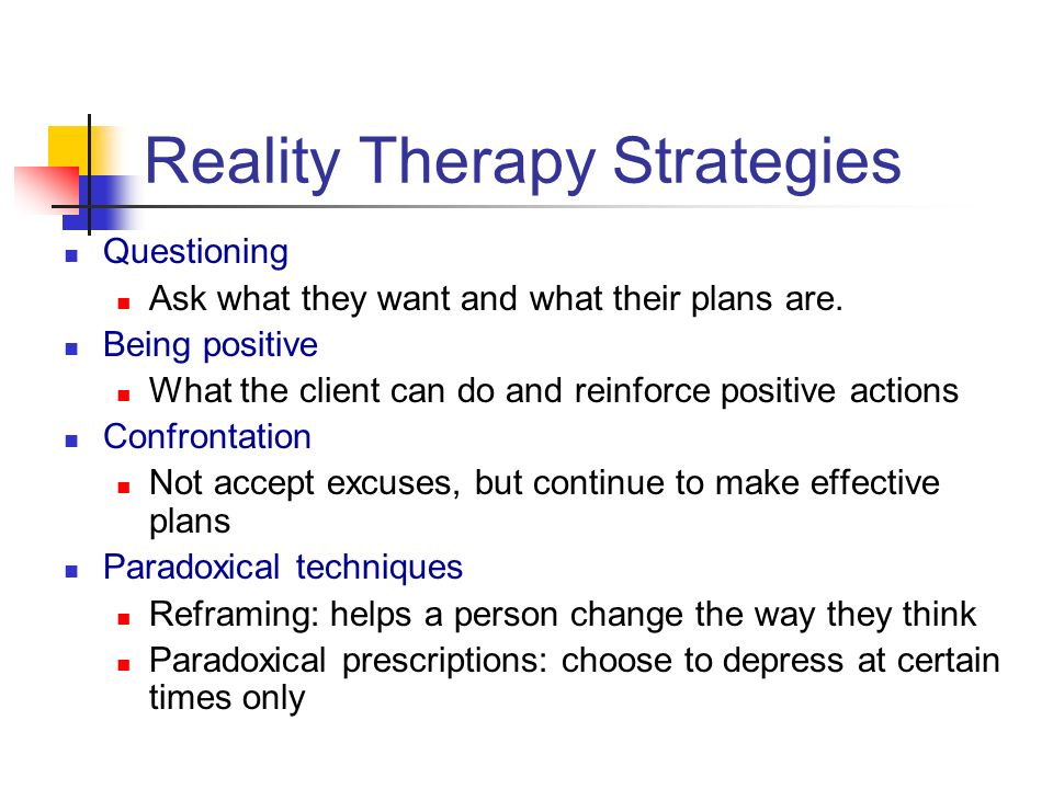 reality therapy techniques 1 counseling skills and techniques 6 reality therapy counseling 61 introduction to reality therapy reality therapy (rt) is an approach to psychotherapy and counseling.