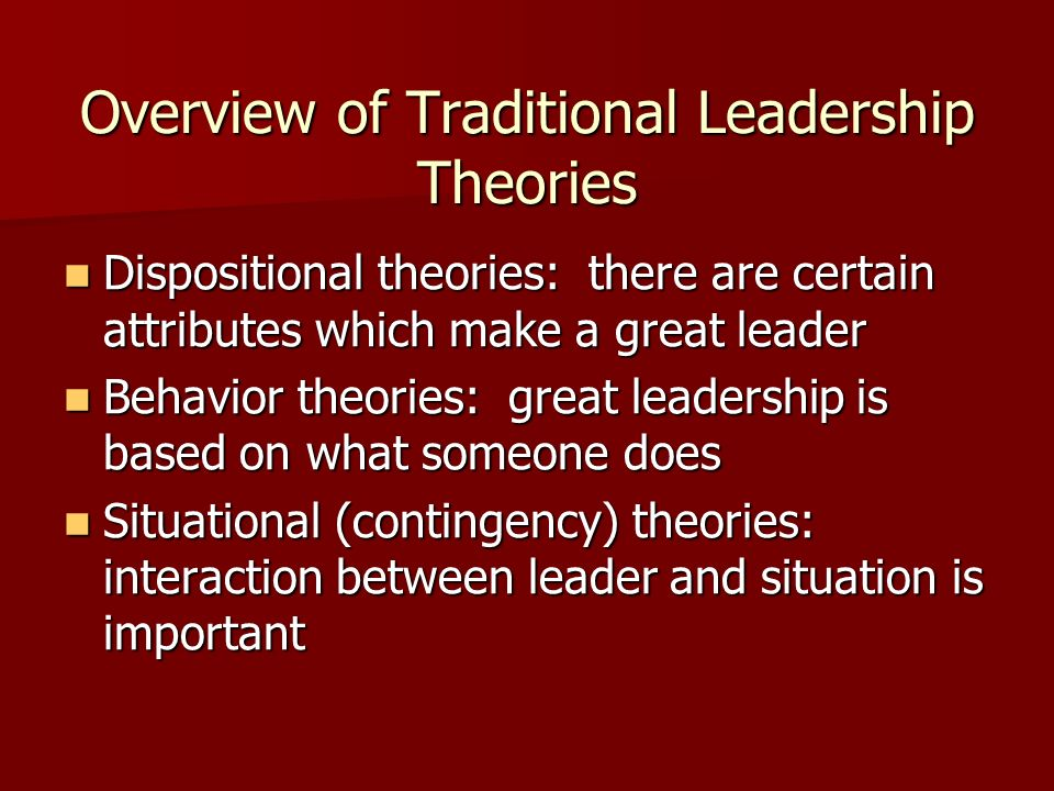 leadership theories There's nothing so practical as a good theory here are ten of them, summarized by professor michael zigarelli, for those who want to lead more effectively.