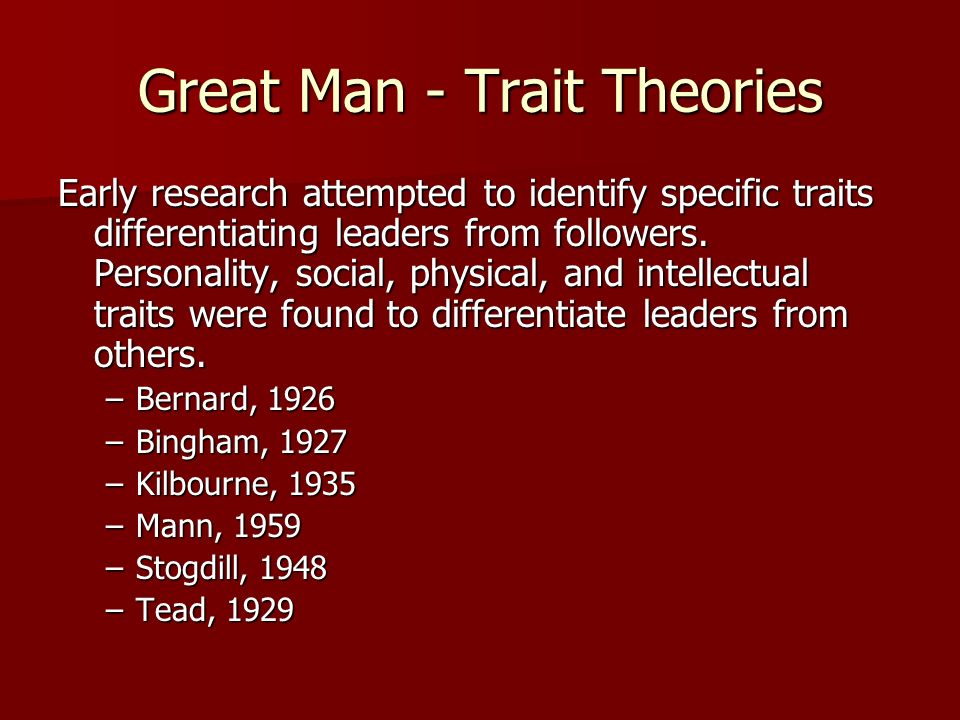 great man theory and trait theory (a) the behavioural theory of leadership (b) the trait theory of leadership (c)  the situational theory of leadership (d) none of the above.