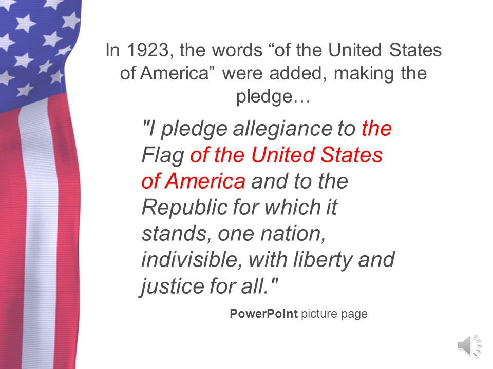 In 1923, the words of the United States of America were added, making the pledge…
