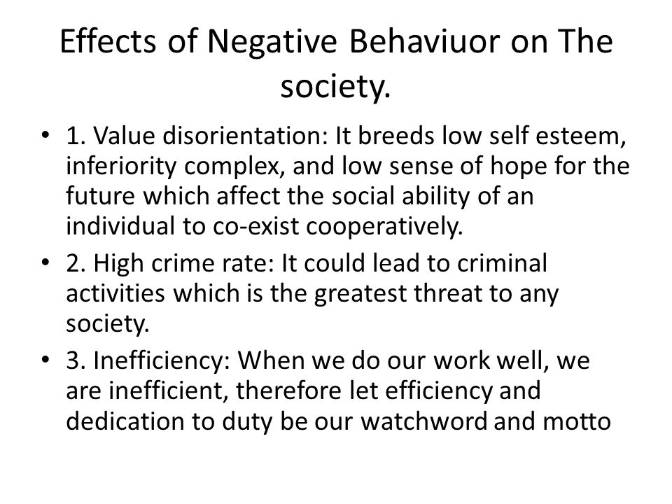 Effects of Negative Behaviuor on The society.