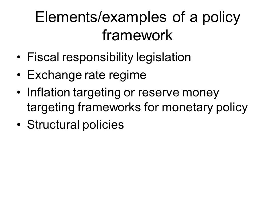 Elements/examples of a policy framework