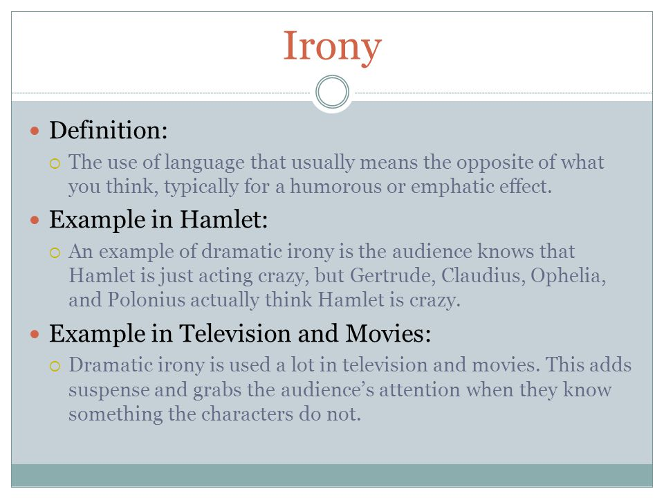 irony in hamlet Dramatic irony results when the audience or readers possess information that the majority of characters are ignorant of: we know what they don't know in act iv, the ghost of king hamlet reveals.