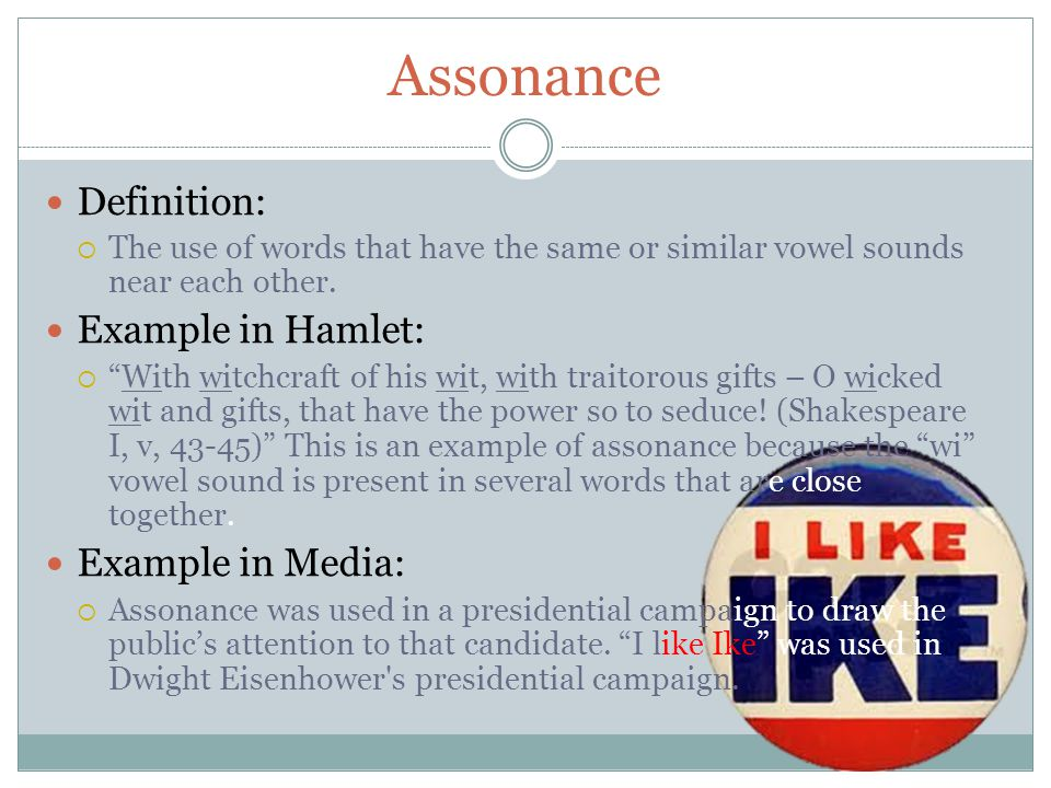 Assonance Definition: Example in Hamlet: Example in Media: