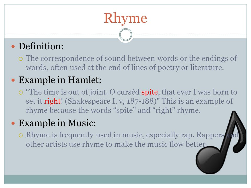 Rhyme Definition: Example in Hamlet: Example in Music: