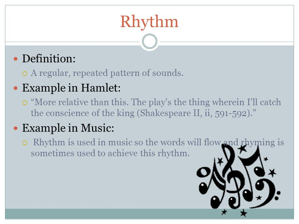 Rhythm Definition: Example in Hamlet: Example in Music: