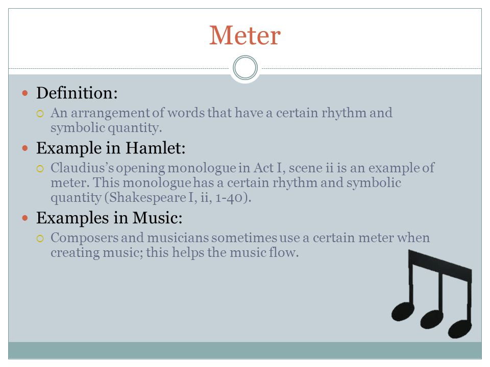 Meter Definition: Example in Hamlet: Examples in Music: