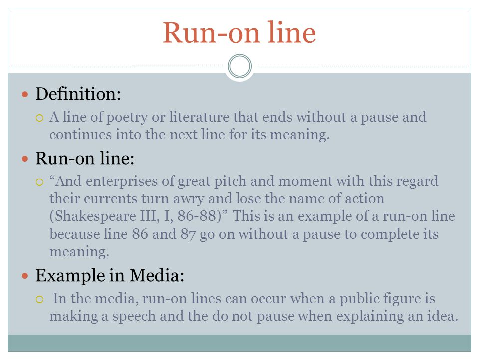 Run-on line Definition: Run-on line: Example in Media: