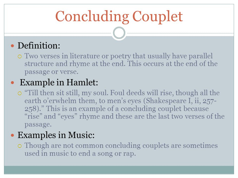 Concluding Couplet Definition: Example in Hamlet: Examples in Music: