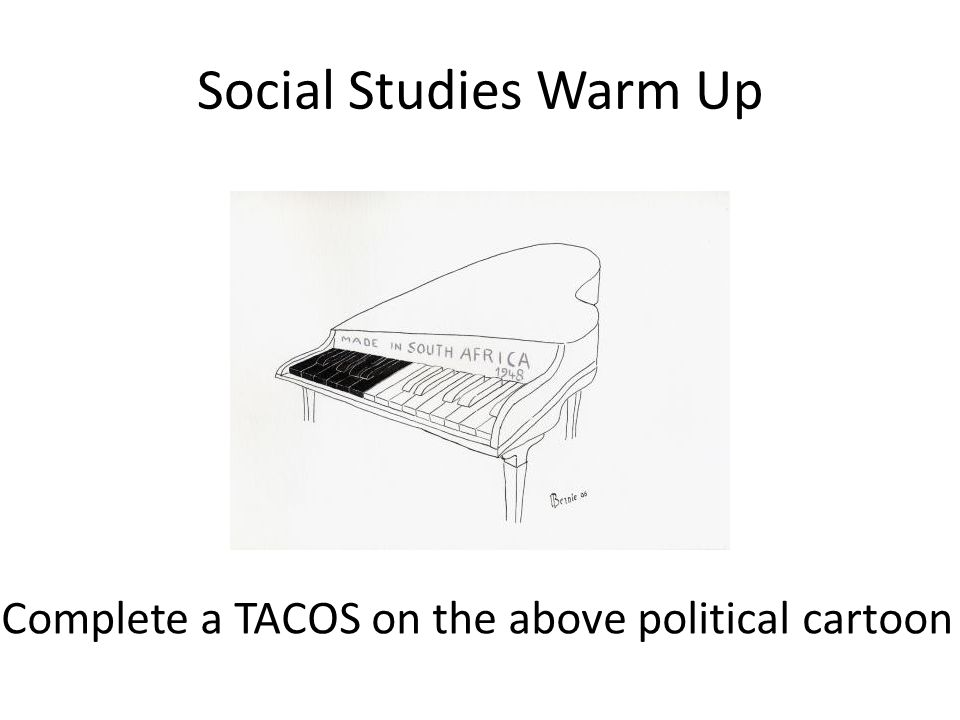 Social Studies Warm Up Complete a TACOS on the above political cartoon