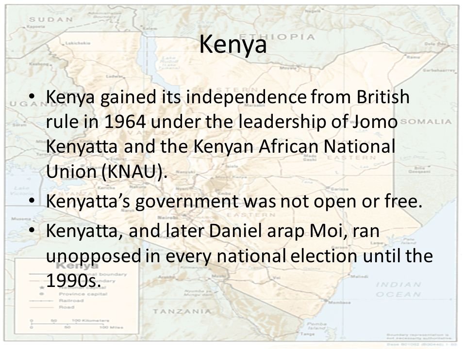 Kenya Kenya gained its independence from British rule in 1964 under the leadership of Jomo Kenyatta and the Kenyan African National Union (KNAU).