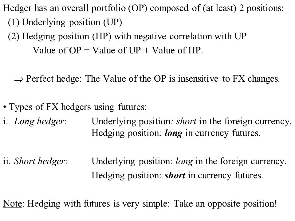 Hedger has an overall portfolio (OP) composed of (at least) 2 positions: