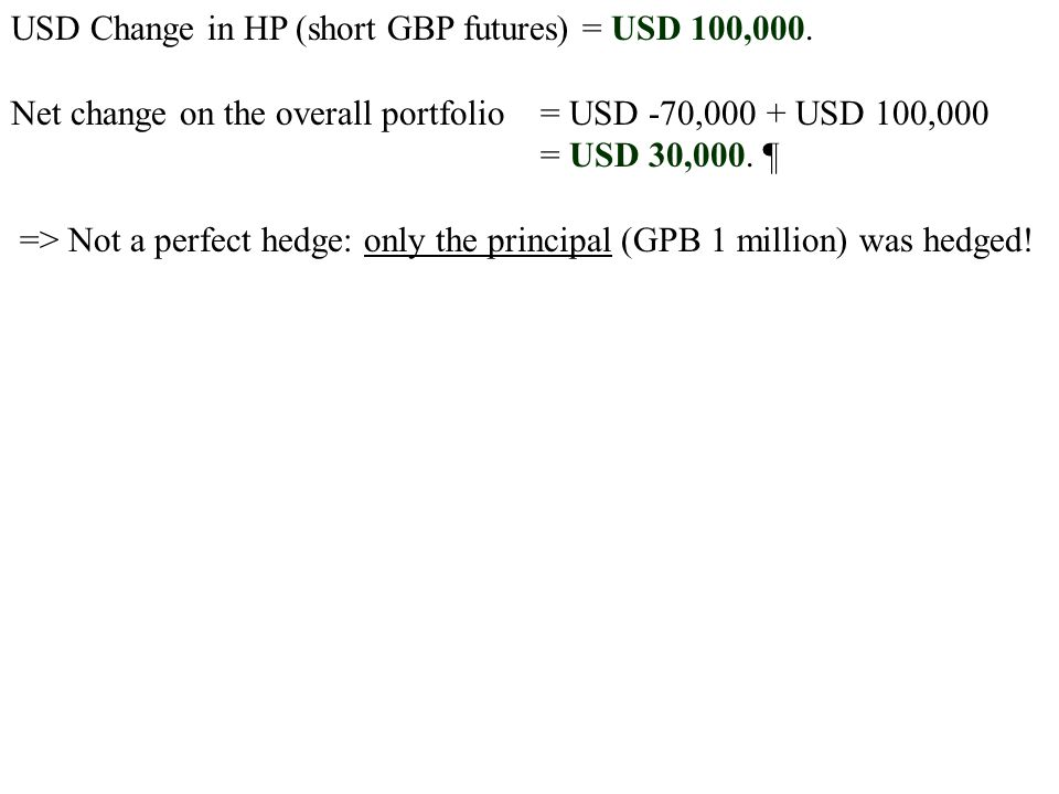 USD Change in HP (short GBP futures) = USD 100,000.