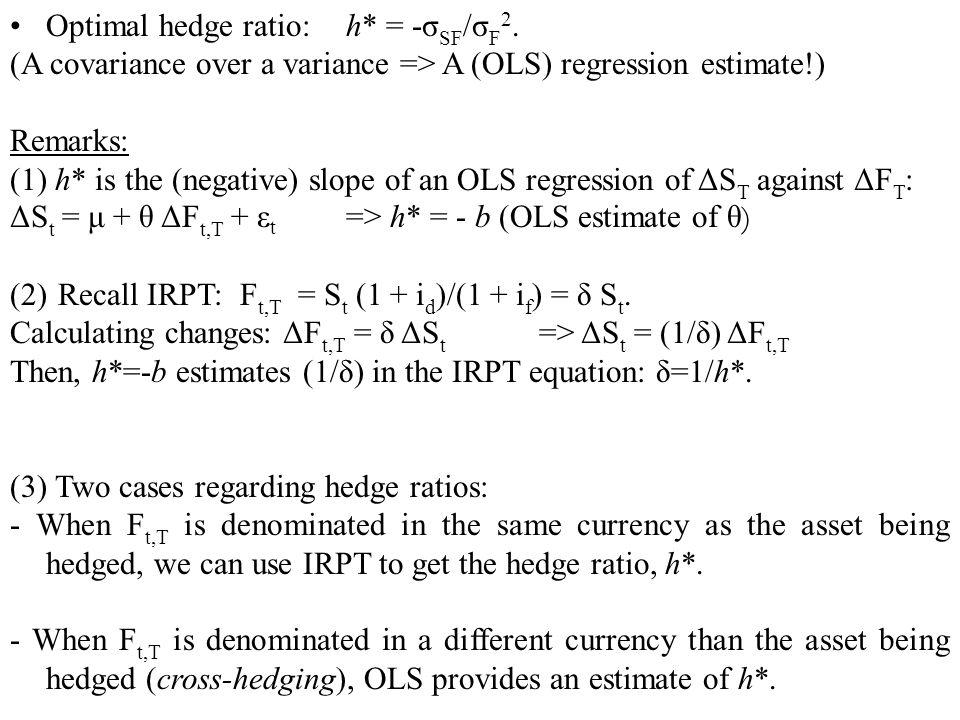 Optimal hedge ratio: h* = -σSF/σF2.