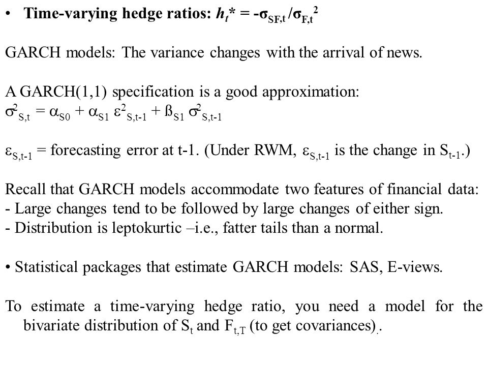Time-varying hedge ratios: ht* = -σSF,t /σF,t2