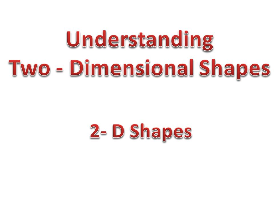 Two - Dimensional Shapes