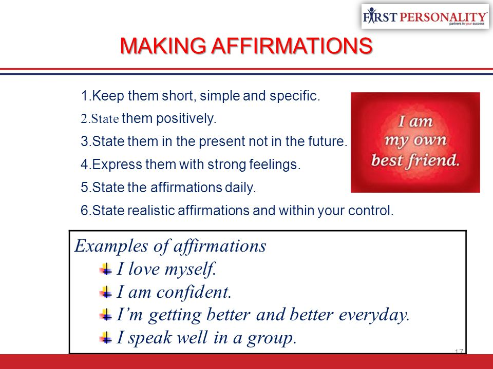 MAKING AFFIRMATIONS Examples of affirmations I love myself.