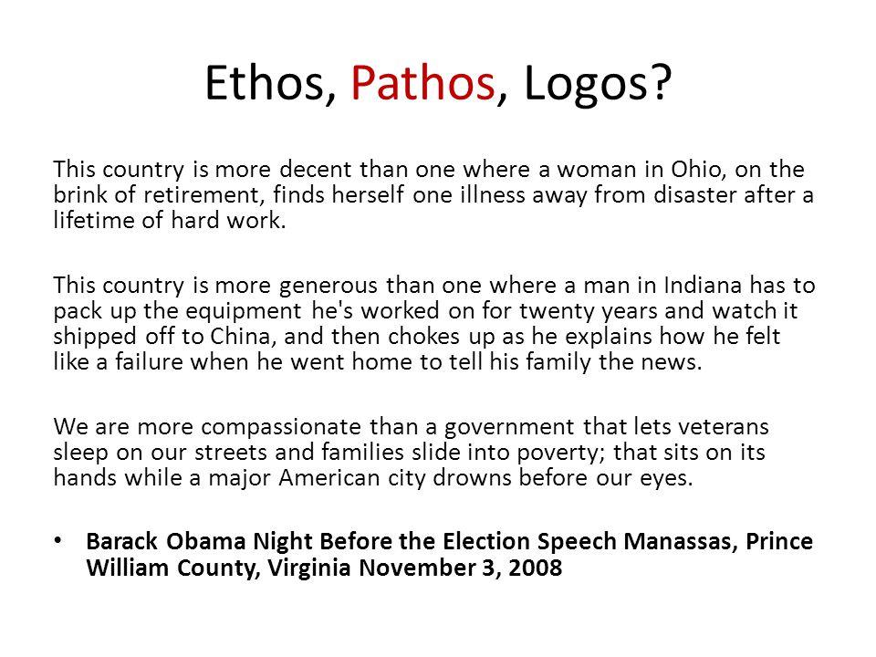 barack obama ethos pathos and logos President obama's inaugural speech: rhetorical analysis  president barack obama spoke at the university of  rhetorical appeals of ethos, pathos and logos,.