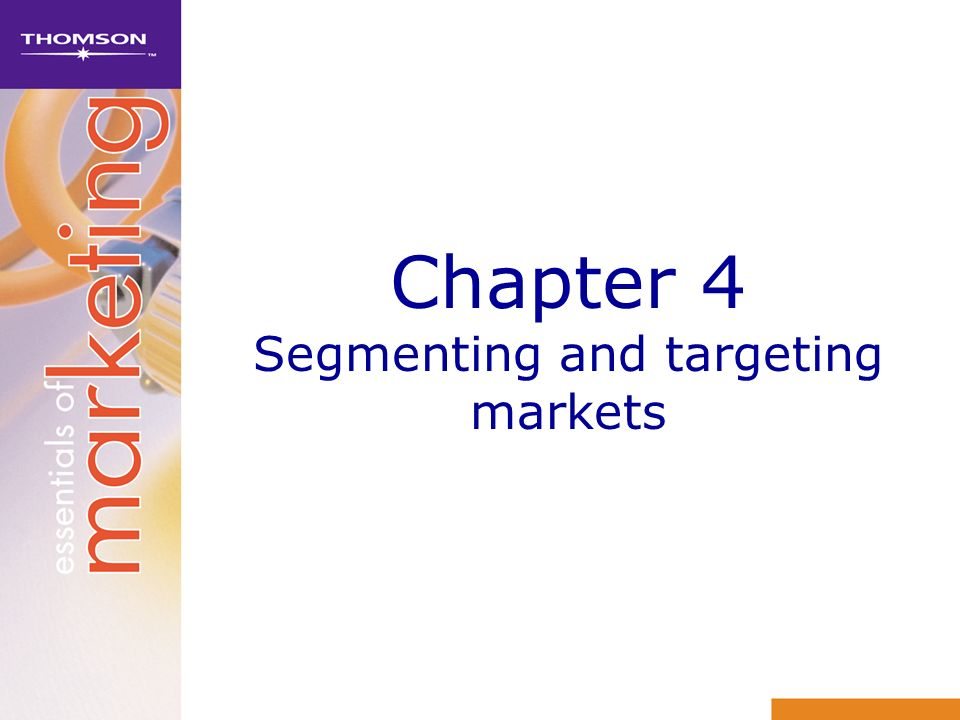 Chapter 4 Segmenting and targeting markets