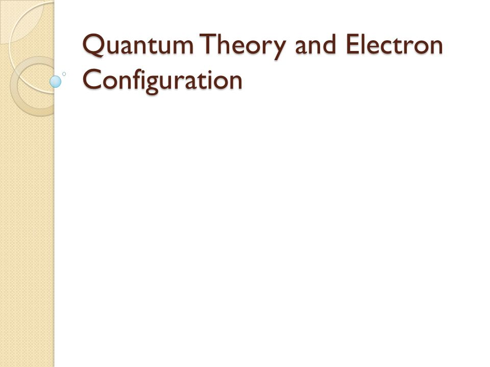 Quantum Theory and Electron Configuration