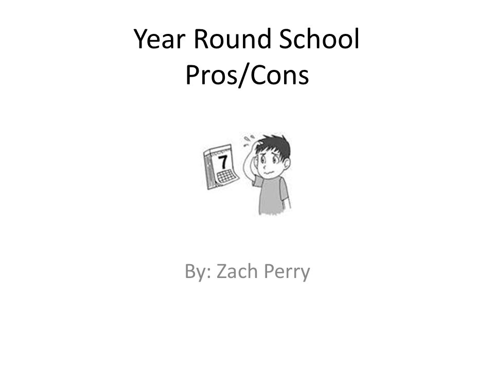year round school pros cons ppt year round school pros cons