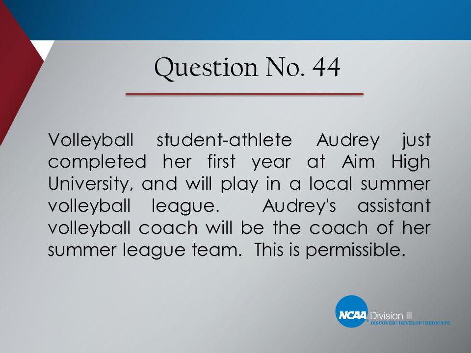Question No. 44