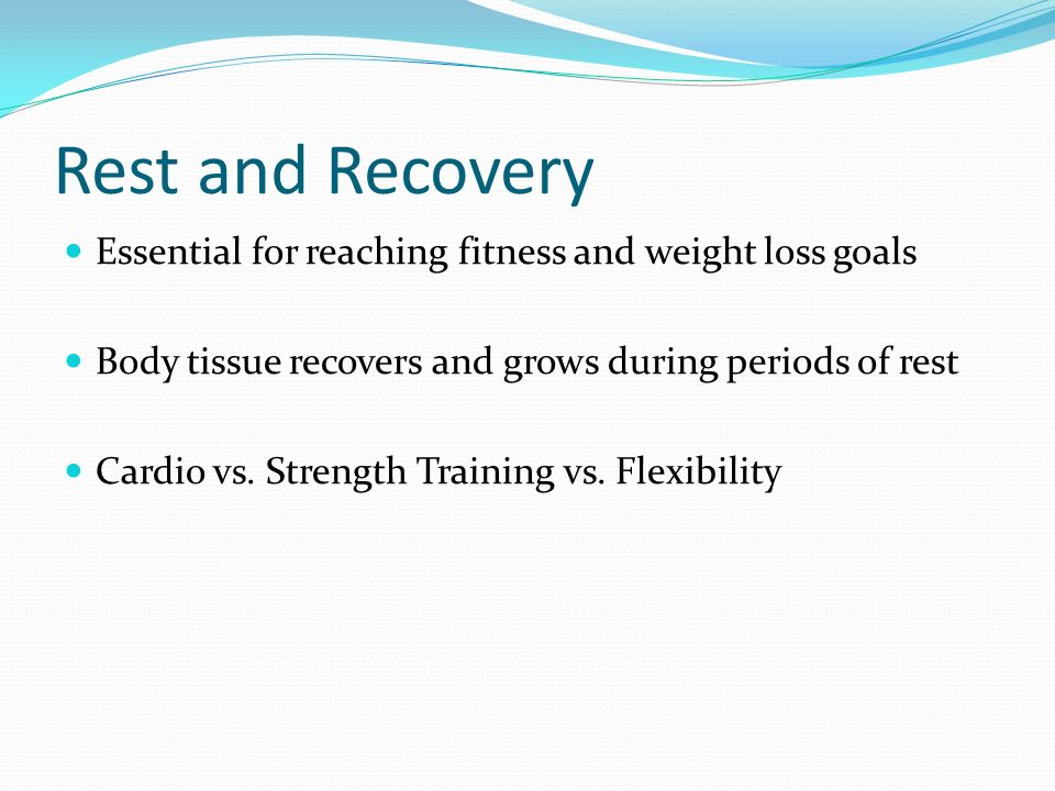 Rest and Recovery Essential for reaching fitness and weight loss goals