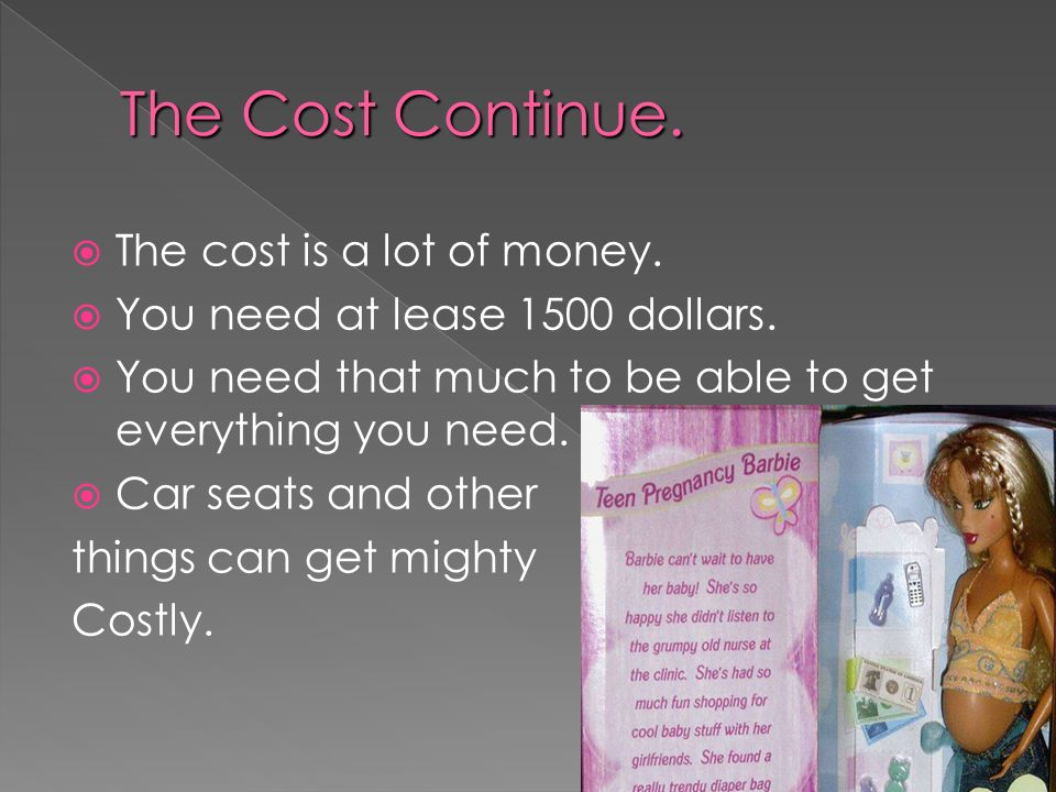 The Cost Continue. The cost is a lot of money.