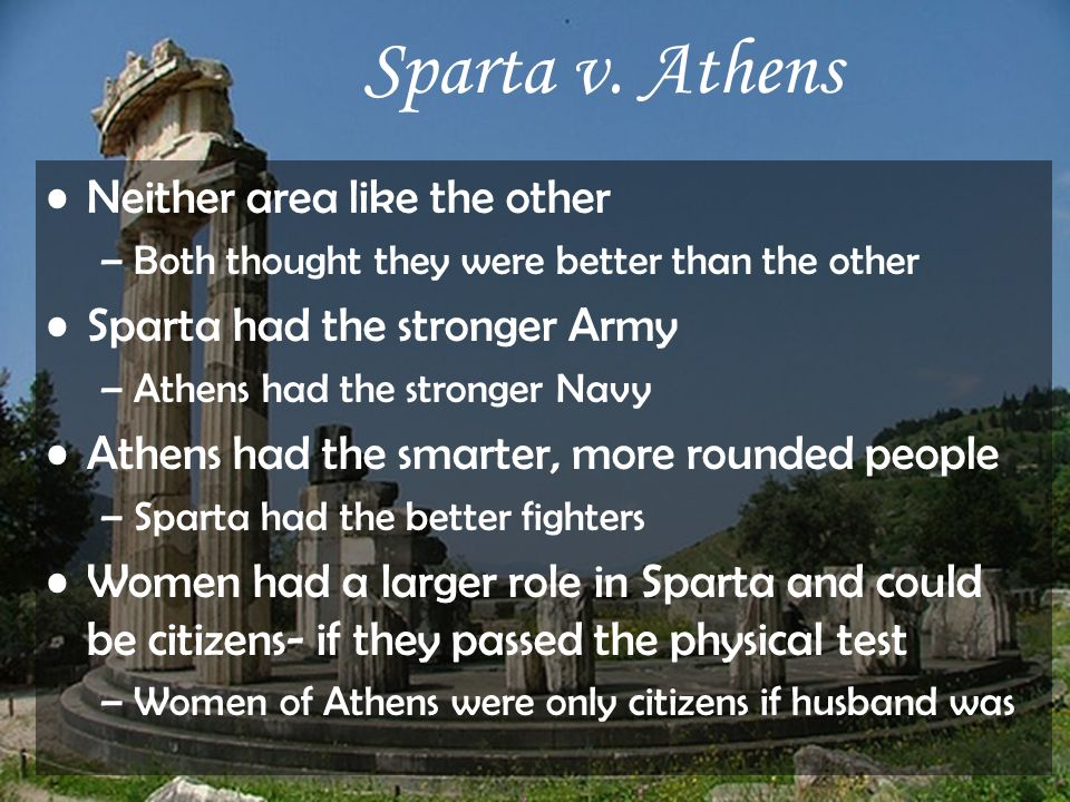 Sparta v. Athens Neither area like the other
