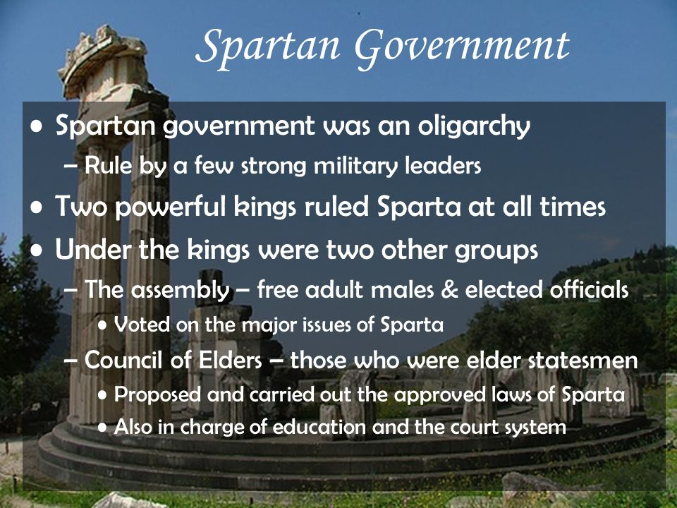 Spartan Government Spartan government was an oligarchy