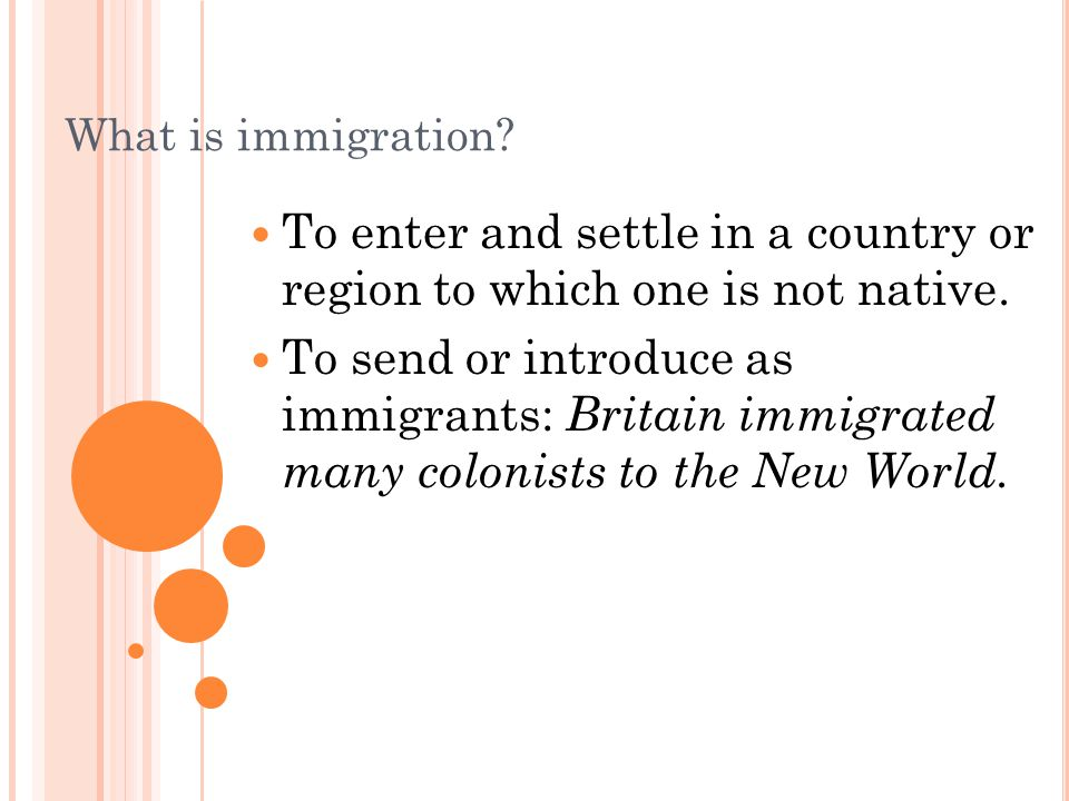 To enter and settle in a country or region to which one is not native.