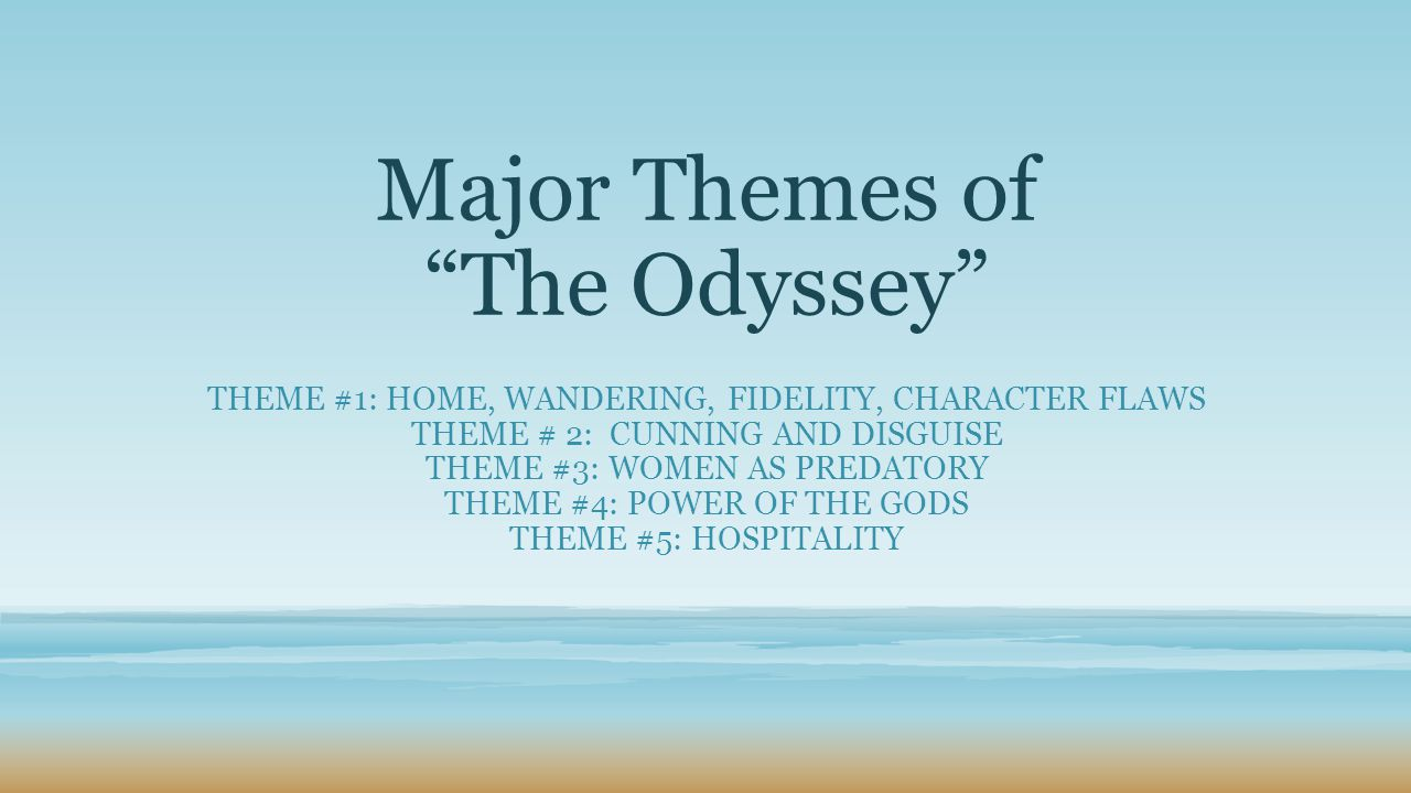 4 themes of the odyssey and For more information on this topic, check out this article comparing the theme of hospitality in the odyssey and in the medieval text, sir gawain and the green knight thesis statement / essay topic #4: defining the odyssey as an epic.