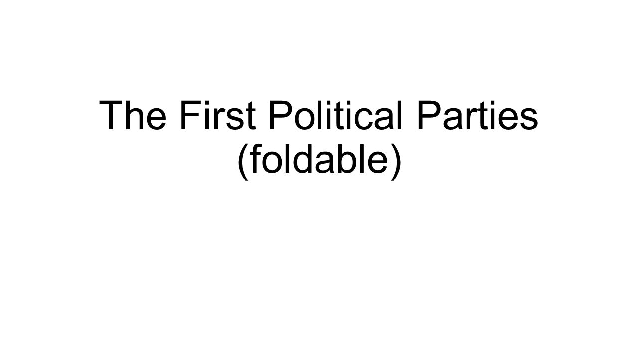 The First Political Parties (foldable)