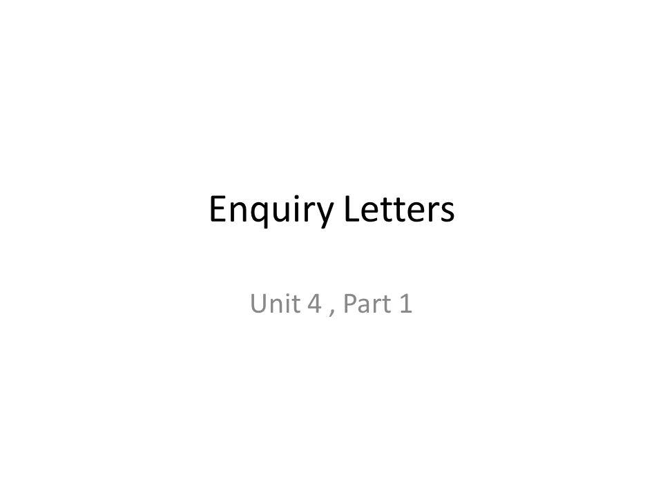 Enquiry letters unit 4 part ppt video online download 1 enquiry letters unit 4 part 1 thecheapjerseys Gallery