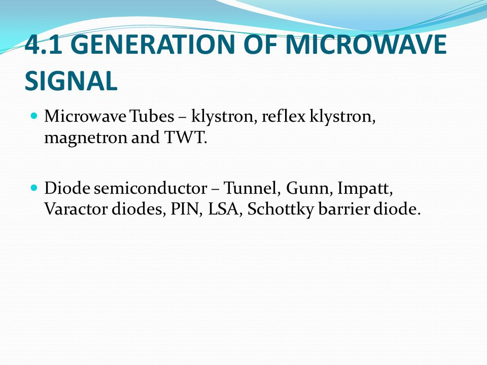 4.1 GENERATION OF MICROWAVE SIGNAL