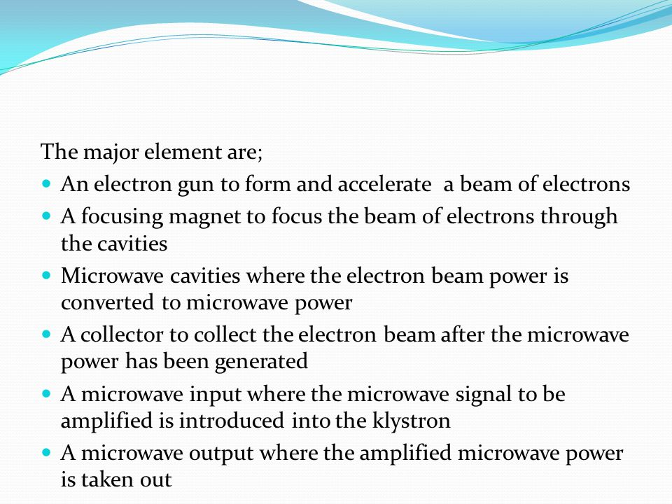 The major element are; An electron gun to form and accelerate a beam of electrons.