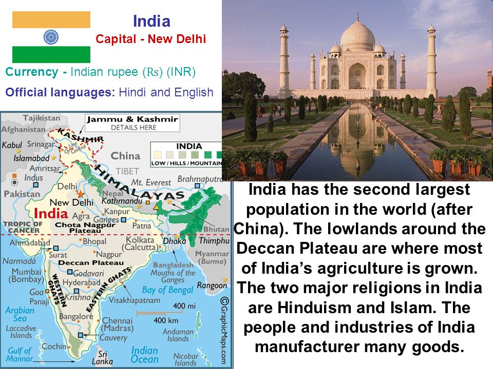 India Capital - New Delhi. Currency - Indian rupee (₨) (INR) Official languages: Hindi and English.