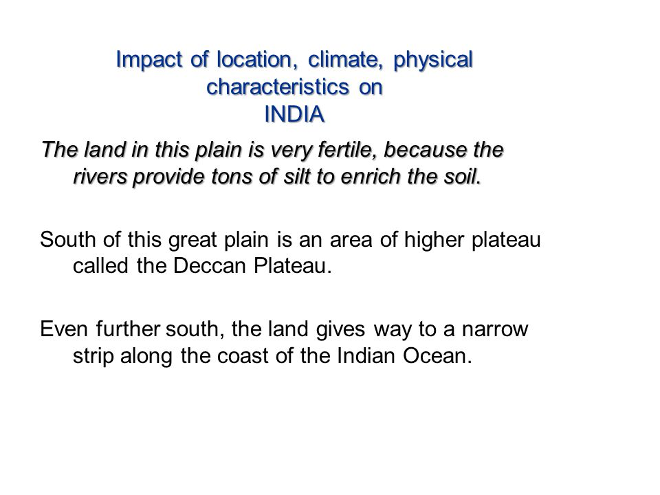 Impact of location, climate, physical characteristics on INDIA