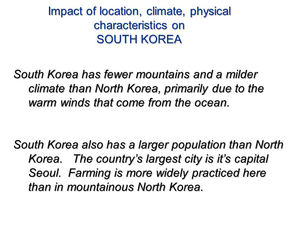 Impact of location, climate, physical characteristics on SOUTH KOREA