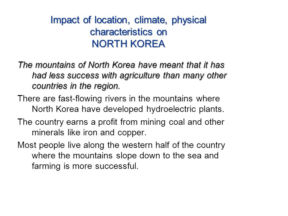 Impact of location, climate, physical characteristics on NORTH KOREA