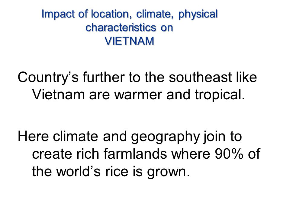 Impact of location, climate, physical characteristics on VIETNAM