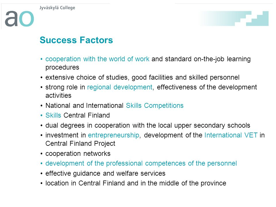 Success Factors cooperation with the world of work and standard on-the-job learning procedures.
