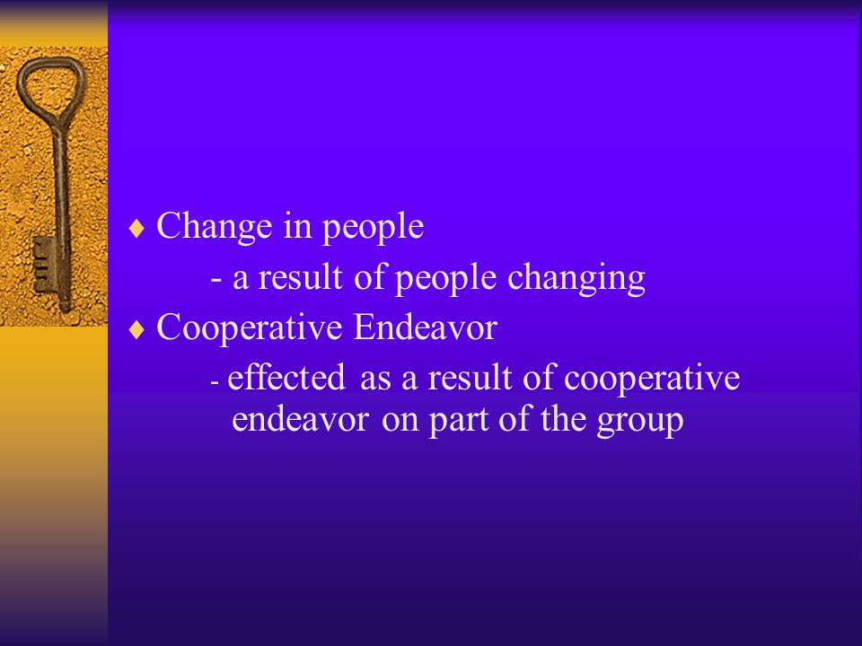 - a result of people changing Cooperative Endeavor